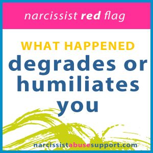 degrades or humiliates you