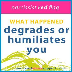 degrades or humiliates you