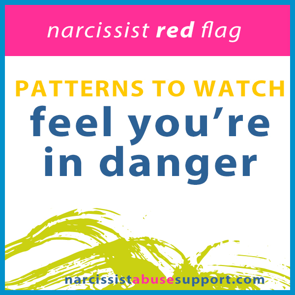 You Feel You Might Be in Danger - Narcissist Abuse Support