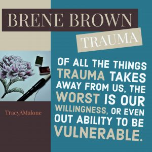 Trauma: of all the things trauma takes away from us, the worst is our willingness, or even our ability to be vulnerable.
