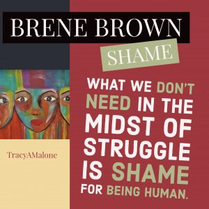 Shame: What we don't need in the midst of struggle is shame for being human.