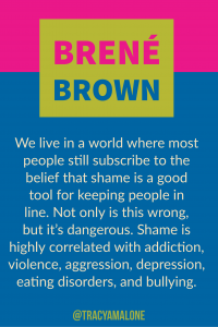 We live in a world where most people still subscribe to the belief that same is a good tool for keeping people in line. Not only is this wrong, but it's dangerous. Shame is highly correlated with addiction, violence, aggression, depression, eating disorders, and bullying.