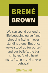 We can spend our entire life betraying ourself and choosing fitting in over standing alone. But once we've stood up for ourself and our beliefs, the bar is higher. A wild heart fighting fitting in and grieves betrayal.