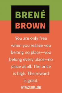 You are only free when you realize you belong no place - you belong every place - no place at all. The price is high. The reward is great.