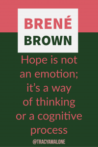 Hope is not an emotion; it's a way of thinking or a cognitive process.