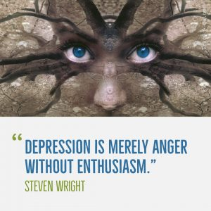 """Depression is merely Anger without enthusiasm."" -Steven Wright"