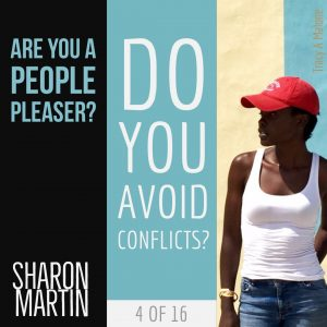 Are you a People Pleaser? : Do you avoid Conflicts? - Sharon Martin