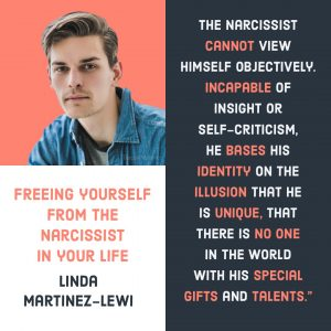 Freeing yourself from the narcissist in your life : The Narcissist cannot view himself objectively. Incapable of insight or self-criticism, he bases his identity on the illusion that he is unique, that there is no one in the world with his special gifts and talents. - Linda Martinez-Lewi
