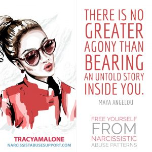 "Free Yourself from Narcissistic Abuse Patterns : ""There is no greater agony than bearing an untold story inside you."" - Maya Angelou"