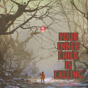 Your inner child is calling.  - Tracy A. Malone
