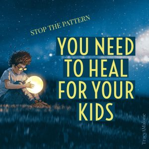 You need to heal for your kids.  - Tracy A. Malone