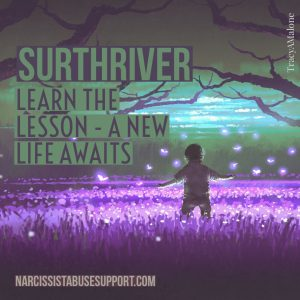 Surthriver: Learn the Lesson - A new life awaits.  NarcissistAbuseSupport.com