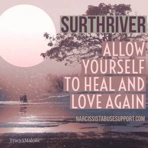 Surthriver: Allow yourself to heal and love again. NarcissistAbuseSupport.com