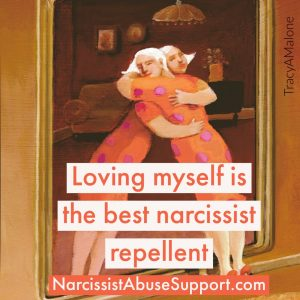 Loving myself is the best narcissist repellent - NarcissistAbuseSupport.com