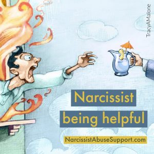 Narcissist being helpful - NarcissistAbuseSupport.com