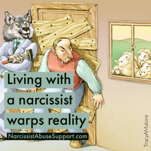 Living with a narcissist warps reality - NarcissistAbuseSupport.com