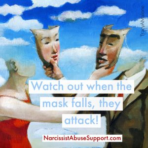Watch out when the mask falls, they attack! - NarcissistAbuseSupport.com