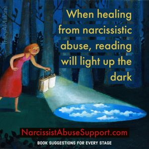 When healing from narcissistic abuse, reading will light up the dark. - NarcissistAbuseSupport.com