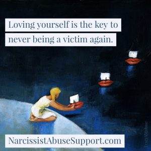 Loving yourself is the key to never being a victim again. - NarcissistAbuseSupport.com