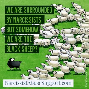 We are surrounded by narcissists, but somehow we are the black sheep? - NarcissistAbuseSupport.com