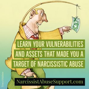 Learn your vulnerabilities and assets that made you a target of narcissistic abuse - NarcissistAbuseSupport.com