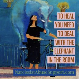 To heal you need to deal with the elephant in the room - NarcissistAbuseSupport.com