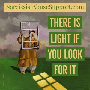 There is light if you look for it - NarcissistAbuseSupport.com