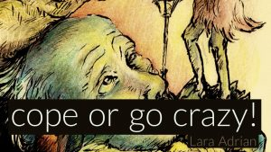 Cope or go Crazy! - Lara Adrian