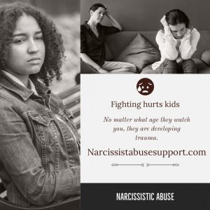 Fighting Hurts Kids: No matter what age they watch you, they are developing trauma. - NarcissistAbuseSupport.com