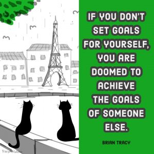 If you don't set goals for yourself, you are doomed to achieve the goals of someone else. - Brian Tracy