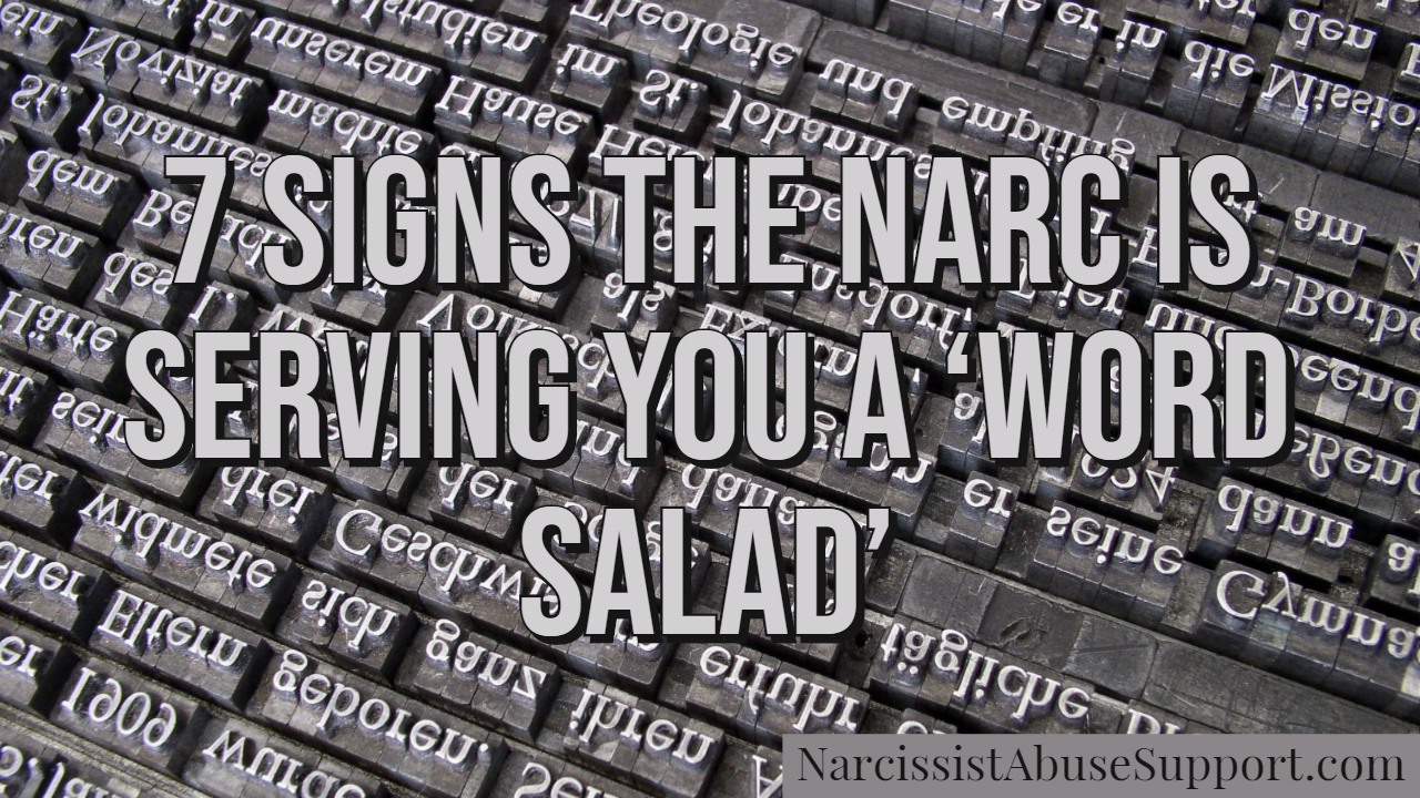 7 signs the narc is serving you a 'word salad' - Narcissist Abuse