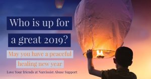 Who is up for a great 2019? May you have a peaceful healing new year. - NarcissistAbuseSupport.com