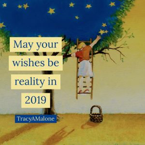 May your wishes be reality in 2019 - TracyAMalone