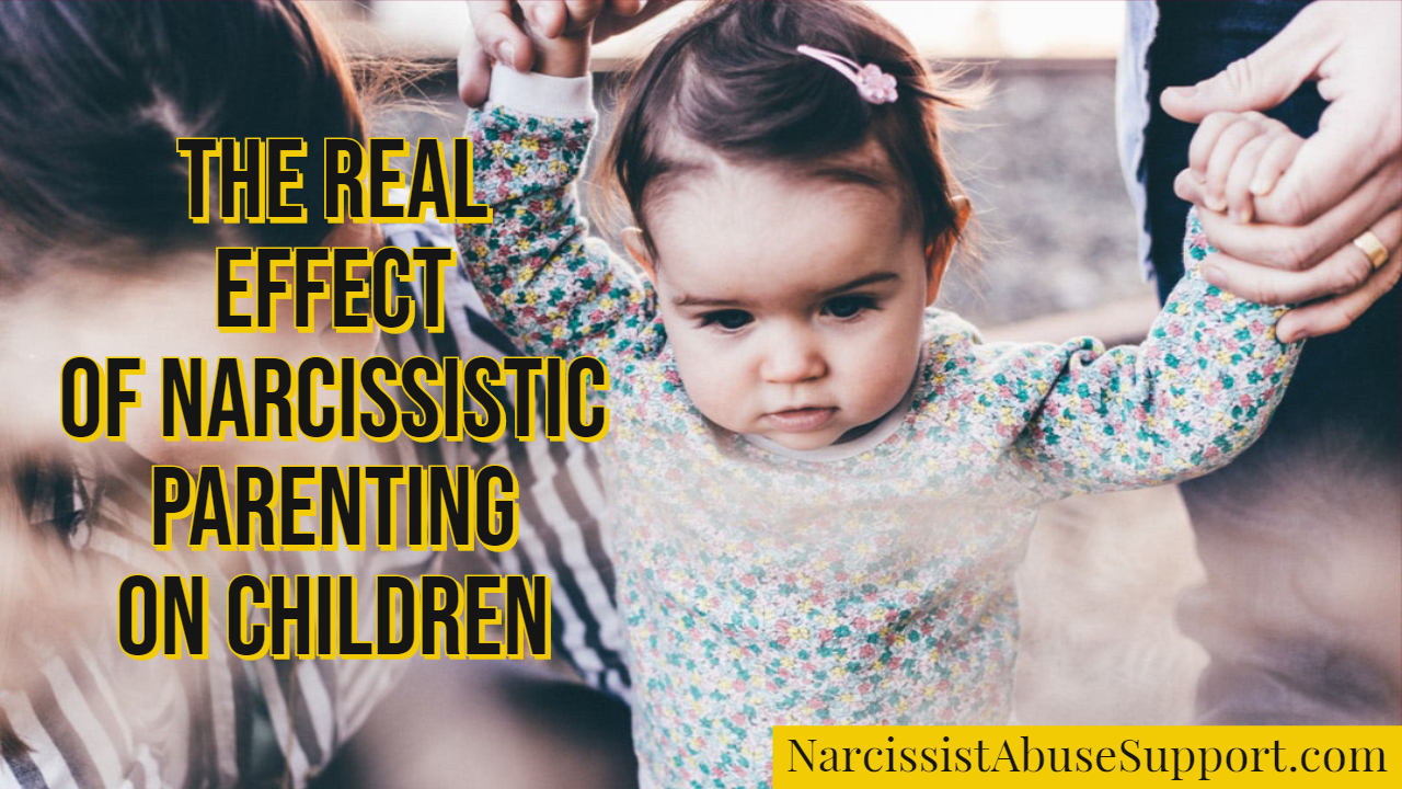 The Real Effect of Narcissistic Parenting on Children - Narcissist