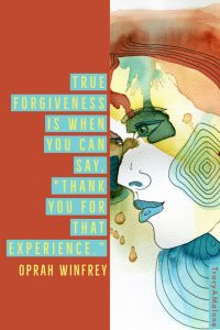 "True forgiveness is when you can say ""Thank you for that experience."" - Oprah Winfrey"