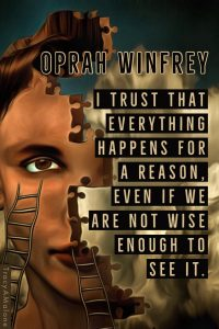 I trust that everything happens for a reason. Even if we are not wise enough to see it. - Oprah Winfrey