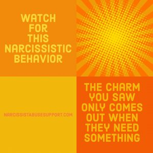 Watch for this Narcissistic Behavior - The charm you saw only comes out when they need something. - NarcissistAbuseSupport.com