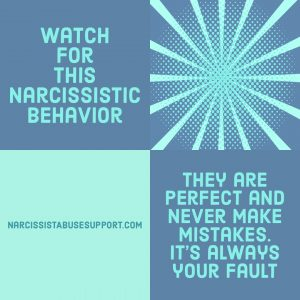 Watch for this Narcissistic Behavior - They are perfect and never make mistakes. It's always your fault. - NarcissistAbuseSupport.com