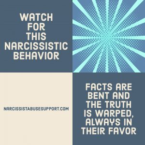 Watch for this Narcissistic Behavior - Facts are bent and the truth is warped, always in their favor. - NarcissistAbuseSupport.com