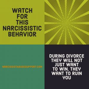 Watch for this Narcissistic Behavior - During divorce they will not just want to win, they want to ruin you. - NarcissistAbuseSupport.com
