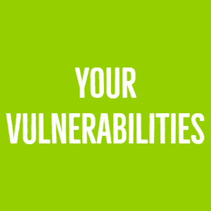 Your Vulnerabilities