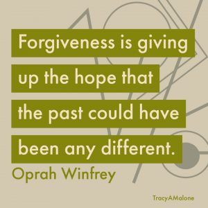 Forgiveness is giving up the hope that the past could been any different. - Oprah Winfrey
