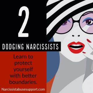 Dodging Narcissists - Learn to protect yourself with better boundaries. - Narcissist Abuse Support.com