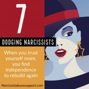 Dodging Narcissists -When you trust yourself more, you find independence to rebuild again. - Narcissist Abuse Support.com