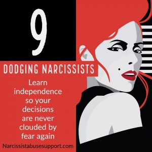 Dodging Narcissists - Learn independence so your decisions are never clouded by fear again. - Narcissist Abuse Support.com