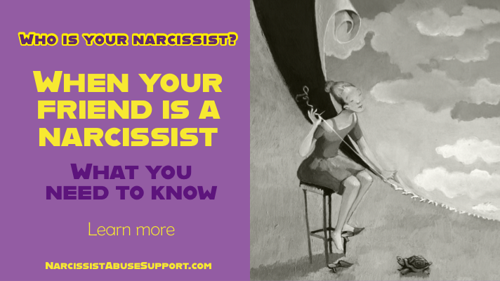 Do you have a friend that you think is a narcissist? What to do when