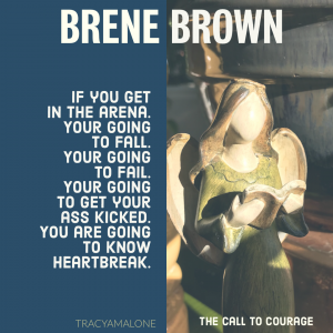 If you get in the arena you're going to fail. You're going to get your ass kicked. You are going to know heartbreak. - Brene Brown