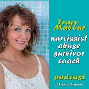 Tracy Malone - Narcissist abuse survivor coach - podcast