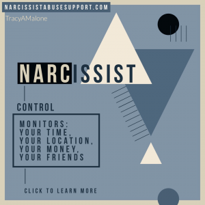Narcissist Control - Monitors: Your time, your location, your money, your friends. NarcissistAbuseSupport.com