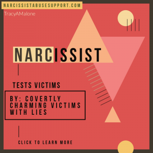 Narcissist Tests Victims - By: Covertly charming victims with lies. NarcissistAbuseSupport.com